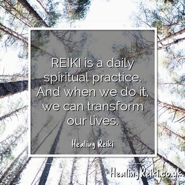 REIKI is a daily spiritual practice. And when we do it, we can transform our lives.