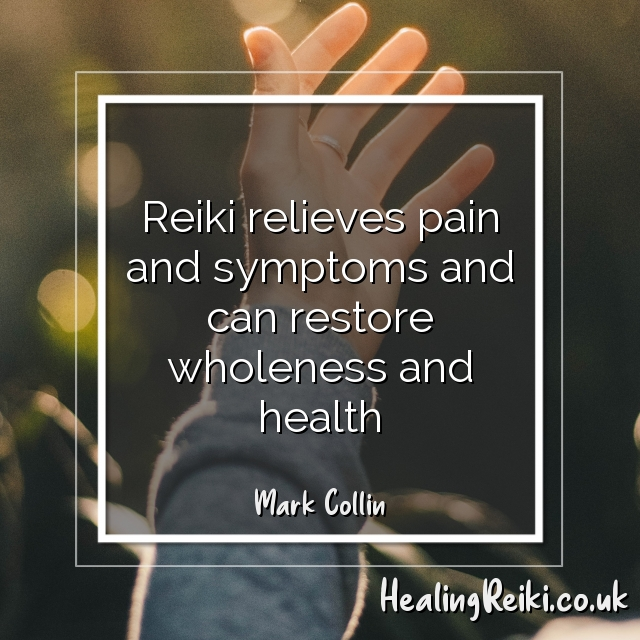 Reiki relieves pain and symptoms and can restore wholeness and health